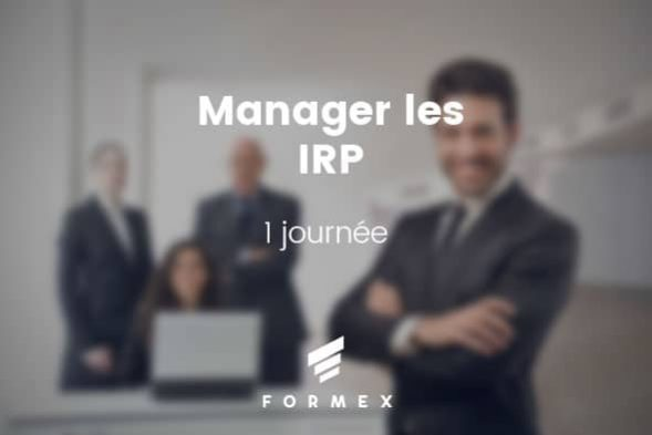 Manager les IRP Institutions Représentatives du Personnel